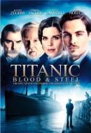 Смотреть фильм Титаник: Кровь и сталь онлайн на Кинопод бесплатно