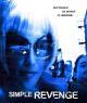 Смотреть фильм Simple Revenge онлайн на Кинопод бесплатно