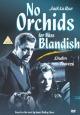 Смотреть фильм Нет орхидей для мисс Блэндиш онлайн на Кинопод бесплатно