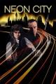Смотреть фильм Неоновый город онлайн на Кинопод бесплатно