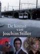 Смотреть фильм Прибытие Иоахима Стиллера онлайн на Кинопод бесплатно