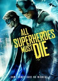 Смотреть Все супергерои должны погибнуть онлайн на Кинопод бесплатно