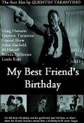 Смотреть День рождения моего лучшего друга онлайн на Кинопод бесплатно