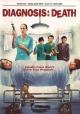 Смотреть фильм Diagnosis: Death онлайн на Кинопод бесплатно