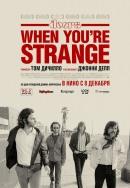 Смотреть фильм The Doors. When you`re strange онлайн на Кинопод бесплатно