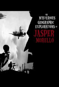 Смотреть Загадочные географические исследования Джаспера Морелло онлайн на Кинопод бесплатно