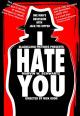Смотреть фильм I Hate You онлайн на Кинопод бесплатно