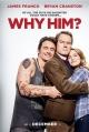Смотреть фильм Почему он? онлайн на Кинопод бесплатно