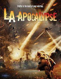 Смотреть Апокалипсис в Лос-Анджелесе онлайн на Кинопод бесплатно