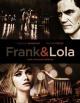 Смотреть фильм Фрэнк и Лола онлайн на Кинопод бесплатно